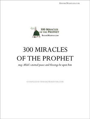300 Authenticated Miracles of the Prophet ﷺ