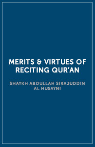 Merits & Virtues of Reciting Qur'an